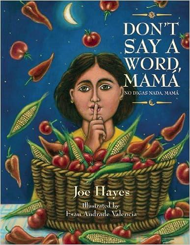 Lataa amazon eBooks nook Don't Say a Word, Mama / No Digas Nada, Mama by Joe Hayes Suomeksi PDF RTF DJVU