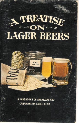 A Treatise on Lager Beers - A handbook for Americans and Canadians on lager -