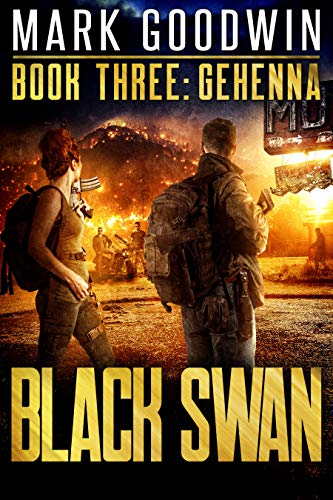 Gehenna: A Novel of America's Coming Financial Nightmare (Black Swan Book 3) by [Goodwin, Mark]
