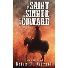 The Saint, the Sinner and the Coward: A novel of the weird west