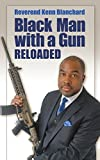 Black Man with a Gun: Reloaded