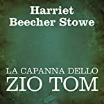 La capanna dello Zio Tom [Uncle Tom's Cabin] | Harriet Beecher Stowe