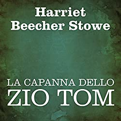La capanna dello Zio Tom [Uncle Tom's Cabin]