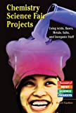 Chemistry Science Fair Projects Using Acids, Bases, Metals, Salts, and Inorganic Stuff, Robert Gardner, 0766022102