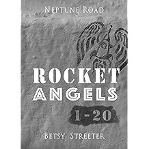 Neptune Road: Rocket Angels 1-20