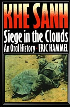 Khe Sanh: Siege in the Clouds by [Hammel, Eric]