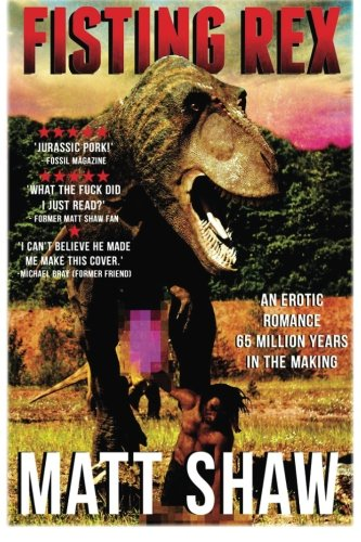 Fisting Rex: An Erotic Tale 65 Millions Years in the Making