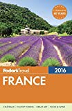 Fodor s France 2016 (Full-color Travel Guide)