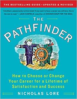 The pathfinder how to choose or change your career for a lifetime the pathfinder how to choose or change your career for a lifetime of satisfaction and success touchstone books paperback nicholas lore 8601200587418 thecheapjerseys Choice Image
