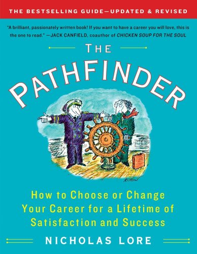 The Pathfinder: How to Choose or Change Your Career for a Lifetime of Satisfaction and Success Touchstone Books Paperback