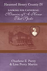 Looking for Catherine: Memoirs of A House That Spoke
