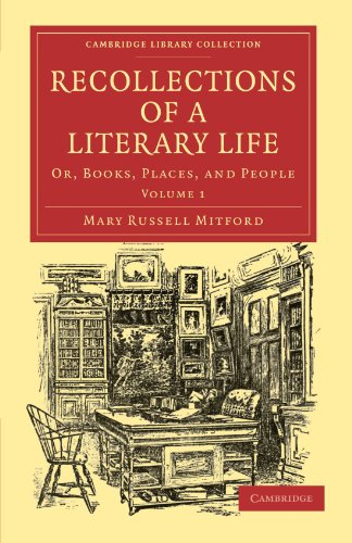 Recollections of a Literary Life: Or, Books, Places, and People (Cambridge Library Collection - Literary  Studies)