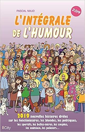 Amazon Fr L Integrale De L Humour 2019 Pascal Naud Livres