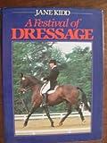 A Festival of Dressage, Jane Kidd, 0668056541