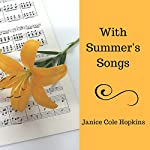 With Summer's Songs | Janice Cole Hopkins
