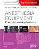 Anesthesia Equipment: Principles and Applications (Expert Consult: Online and Print), 2e (Expert Consult Title: Online + Print)