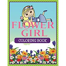 Flower Girl Coloring Book: Coloring Books for Kids (Art Book Series)