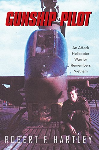 Gunship Pilot: An Attack Helicopter Warrior Remembers Vietnam