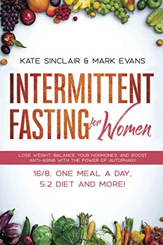 51Wh2e5mNLL - Intermittent Fasting for Women: Lose Weight, Balance Your Hormones, and Boost Anti-Aging With the Power of Autophagy - 16/8, One Meal a Day, 5:2 Diet and More! (Ketogenic Diet & Weight Loss Hacks)