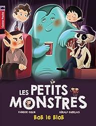 Les petits monstres, Tome 4 : Bob le blob