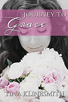 Journey to Grace (Journey Series Book 2) by [Klinesmith, Tina]