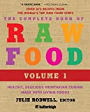 img - for The Complete Book of Raw Food, Second Edition: Healthy, Delicious Vegetarian Cuisine Made with Living Foods (The Complete Book of Raw Food Series) (Paperback) book / textbook / text book