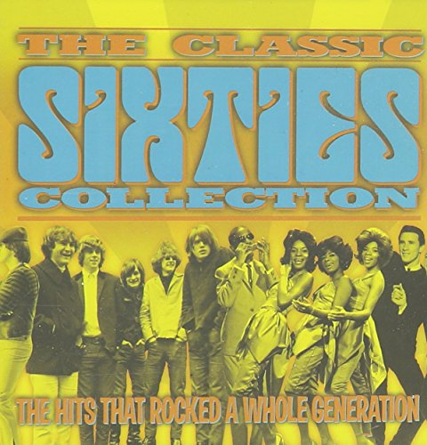The Classic Sixties Collection: The Hits That Rocked a Whole (60s Cher)
