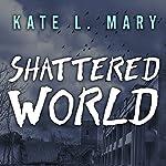 Shattered World: Broken World, Book 2 | Kate L. Mary