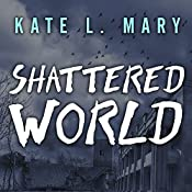Shattered World: Broken World, Book 2 | Kate L. Mary