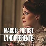 L'indifferente | Marcel Proust