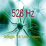 528 Hz Solfeggio The Love Frequency