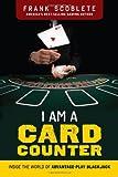 I Am a Card Counter: Inside the World of Advantage-Play Blackjack!