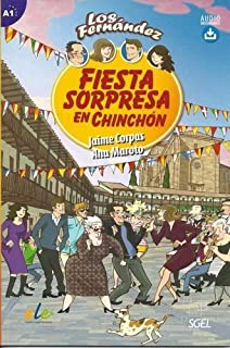 Fiesta Sorpresa en Chinchon - Spanish Easy Reader Level A1 (Los Fernandez) (Spanish