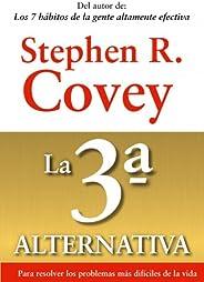 La 3ª alternativa: Para resolver los problemas más difíciles de la vida