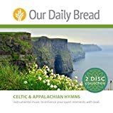 our daily bread hymns - Our Daily Bread: Celtic Hymns and Appalachian Hymns