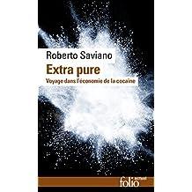 Extra pure. Voyage dans l'économie de la cocaïne (Folio actuel t. 165) (French Edition)