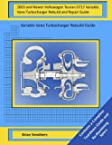 2003 and Newer Volkswagen Touran GT17 Variable Vane Turbocharger Rebuild and Repair Guide: Variable Vane Turbocharger Rebuild Guide