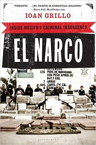 Buy El Narco Inside Mexicos Criminal Insurgency Book Online At Low