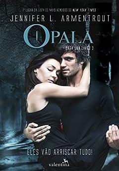 Opala (Saga Lux Livro 3) por [Armentrout, Jennifer L.]