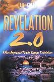 Revelation 2. 0, J. K. Kelly, 1603831282