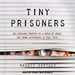 Tiny Prisoners | Maggie Hartley