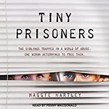 Tiny Prisoners Audiobook by Maggie Hartley Narrated by Penny MacDonald