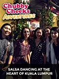 Clip: Chubby Cheeks Adventures - Salsa Dancing at the heart of Kuala Lumpur