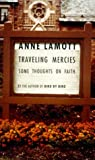 img - for Traveling Mercies: Some Thoughts on Faith by Anne Lamott (1999-01-19) book / textbook / text book