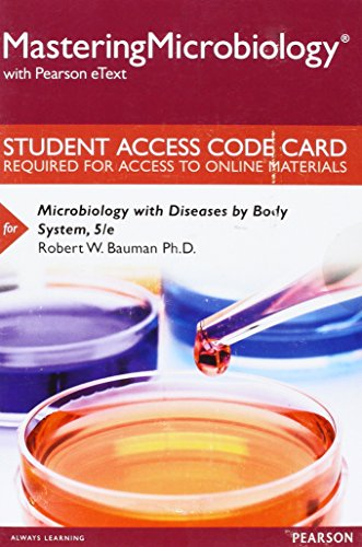 (Mastering Microbiology with Pearson eText -- Standalone Access Card -- for Microbiology with Diseases by Body System (5th Edition))