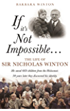 If it's Not Impossible: The Life of Sir Nicholas Winton