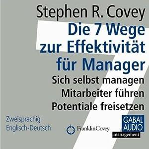 Die 7 Wege zur Effektivität für Manager Hörbuch