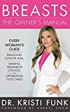 img - for Breasts: The Owner's Manual: Every Woman's Guide to Reducing Cancer Risk, Making Treatment Choices, and Optimizing Outcomes book / textbook / text book