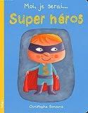 Moi je serai... super héros