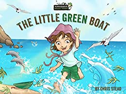 The Little Green Boat: Action Adventure Book for Kids (The Wild Imagination of Willy Nilly 1) by [Stead, Chris]